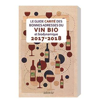 Guide Carité des Bonnes adresses du vin bio et bio dynamique 2017-2018
